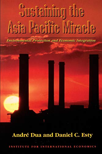 9780881322507: Sustaining the Asia Pacific Miracle: Environmental Protection and Economic Integration