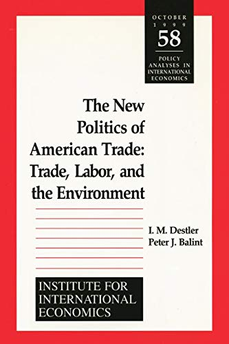 9780881322699: The New Politics of American Trade : Trade Labor and the Environment (Policy Analyses in International Economics)