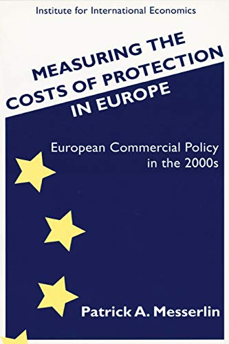 9780881322736: Measuring the Costs of Protection in Europe: European Commercial Policy for the 2000s