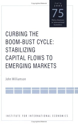 9780881323306: Curbing the Boom-Bust Cycle: Stabilizing Capital Flows to Emerging Markets (Policy Analyses in International Economics)