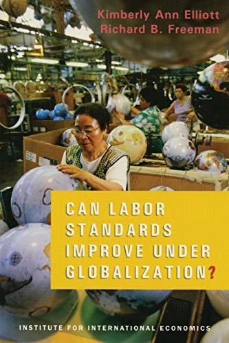 9780881323320: Can Labor Standards Improve Under Globalization?