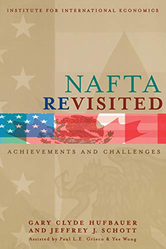 9780881323344: NAFTA Revisited: Achievements and Challenges (Institute for International Economics)