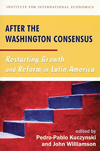 9780881323474: After the Washington Consensus: Restarting Growth and Reform in Latin America