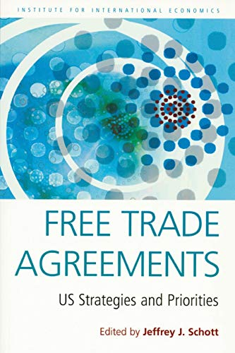 9780881323610: Free Trade Agreements: US Strategies and Priorities (Institute for International Economics Special Report)