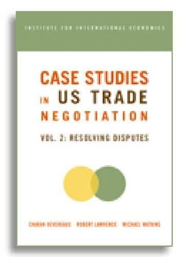 9780881323634: Case Studies in U S Trade Negotians, Volume 2: Resolving Disputes (Institute for International Economics)