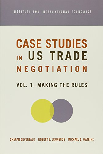 Case Studies in U S Trade Negotiation (v. 1-2)