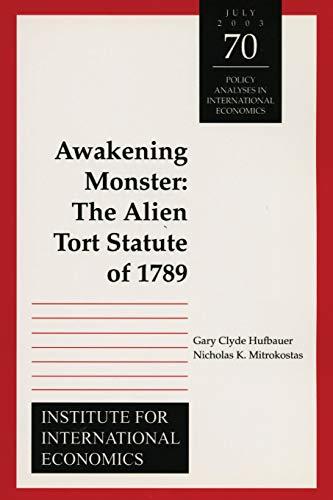 9780881323665: Awakening Monster: The Alien Tort Statute of 1789 (Policy Analyses in International Economics)