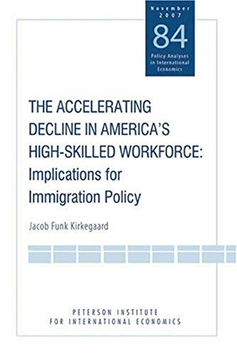 9780881324136: The Accelerating Decline in America's High-Skilled Workforce: Implications for Immigration Policy (POLICY ANALYSES IN INTERNATIONAL ECONOMICS)