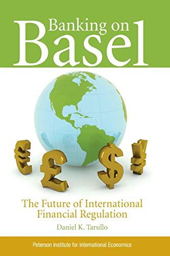 9780881324235: Banking on Basel: The Future of International Financial Regulation