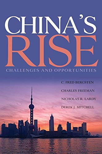 China's Rise: Challenges and Opportunities: Bergsten, C. Fred;