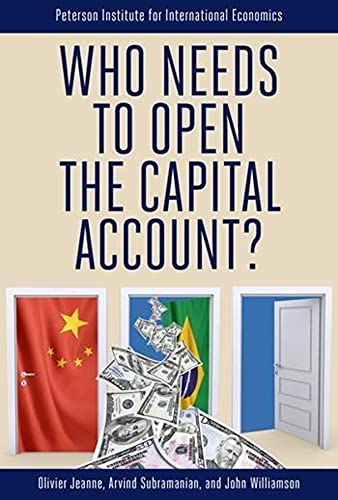 9780881325119: Who Needs to Open the Capital Account?