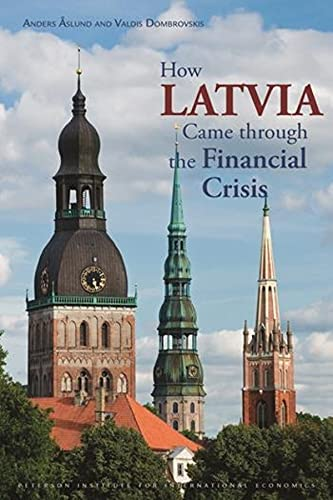 9780881326024: How Latvia Came Through the Financial Crisis (Peterson Institute for International Economics: Special Report)