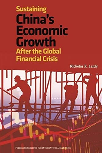 9780881326260: Sustaining China's Economic Growth After the Global Financial Crisis (Peterson Institute for International Economics - Publication)
