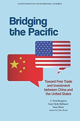9780881326918: Bridging the Pacific: Toward Free Trade and Investment between China and the United States