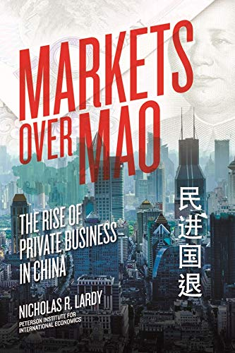 9780881326932: Markets Over Mao: The Rise of Private Business in China