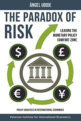 9780881327199: Paradox of Risk - Leaving the Monetary Policy Comfort Zone (Policy Analyses in International Economics)