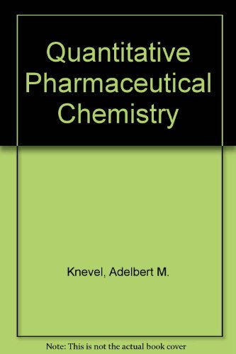 Quantitative Pharmaceutical Chemistry: Stephen R. Bryn;