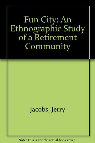 9780881330243: Fun City: An Ethnographic Study of a Retirement Community