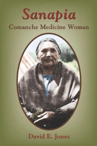 Sanapia : Comanche Medicine Woman: David E. Jones