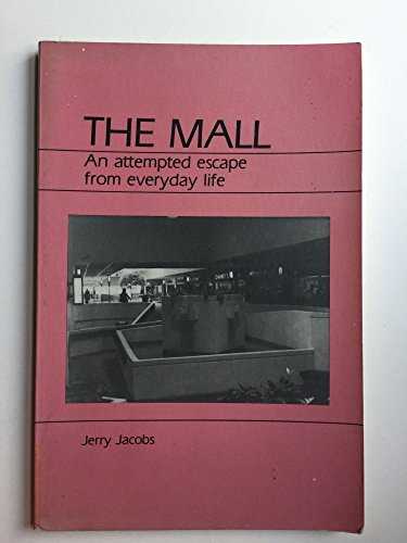 9780881330960: The Mall: An Attempted Escape from Everyday Life