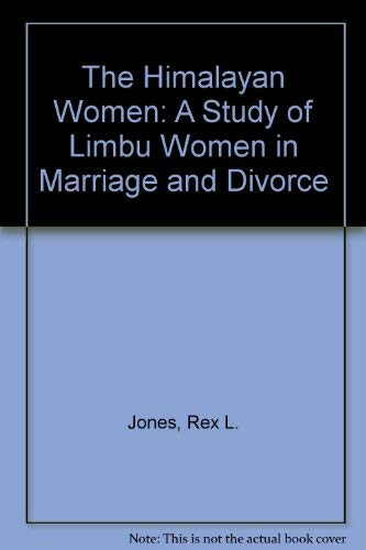 The Himalayan Woman: A Study of Limbu Women in Marriage and Divorce