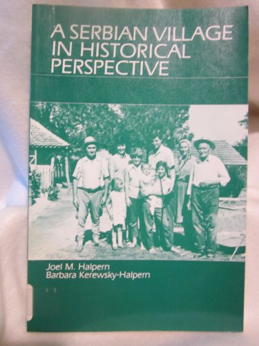 9780881332094: A Serbian Village in Historical Perspective