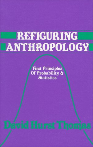 9780881332230: Refiguring Anthropology: First Principles of Probability & Statistics