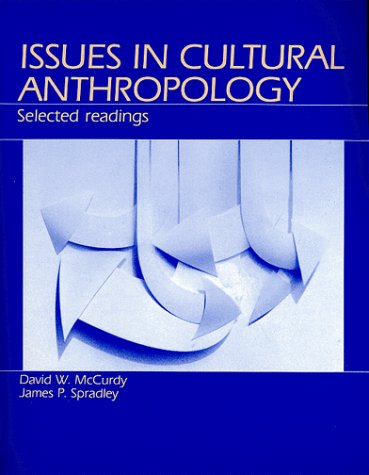 Issues in Cultural Anthropology: Selected Readings (0881332984) by David W. McCurdy; James P. Spradley