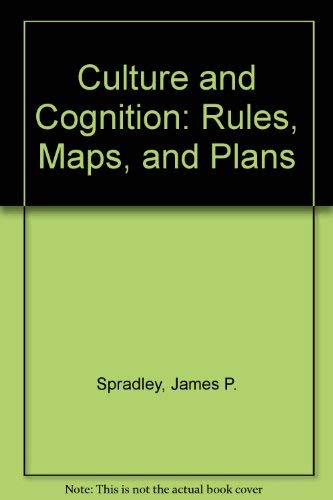 Culture and Cognition: Rules, Maps, and Plans (0881333042) by Spradley, James P.