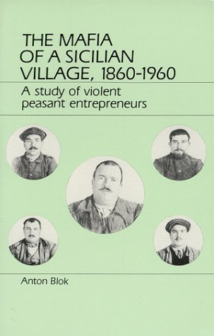 9780881333251: The Mafia of a Sicilian Village 1860-1960: A Study of Violent Peasant Entrepreneurs