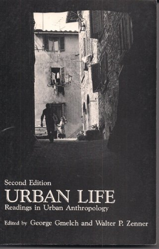Urban Life: Readings in Urban Anthropology (9780881333329) by George Gmelch