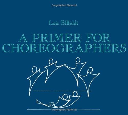 9780881333503: A Primer for Choreographers