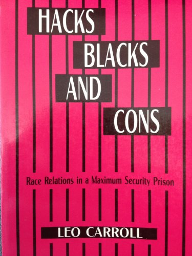 9780881333602: Hacks, Blacks and Cons: Race Relations in a Maximum Security Prison