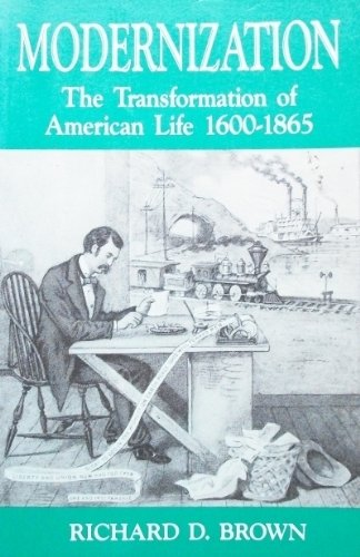9780881333626: Modernization: The Transformation of American Life, 1600-1865