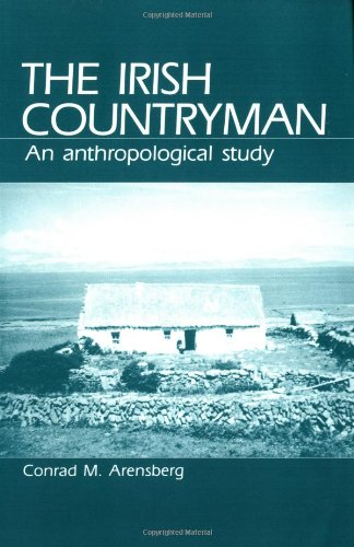 The Irish Countryman : An Anthropological Study: Conrad Maynadier Arensberg