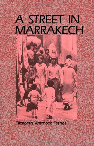 A Street in Marrakech (9780881334043) by Elizabeth Warnock Fernea