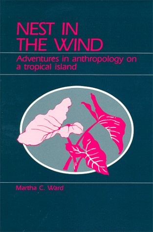 9780881334050: Nest in the Wind: Adventures in Anthropology on a Tropical Island