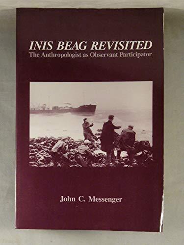 Inis Beag Revisited: The Anthropologist As Observant: Messenger, John Cowan