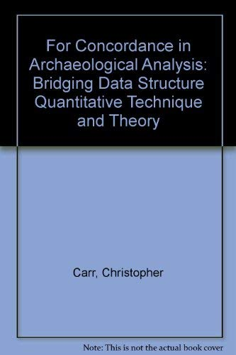 9780881334258: For Concordance in Archaeological Analysis: Bridging Data Structure Quantitative Technique and Theory