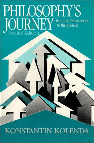 Philosophy's Journey : From the Presocratics to the Present: Konstantin Kolenda