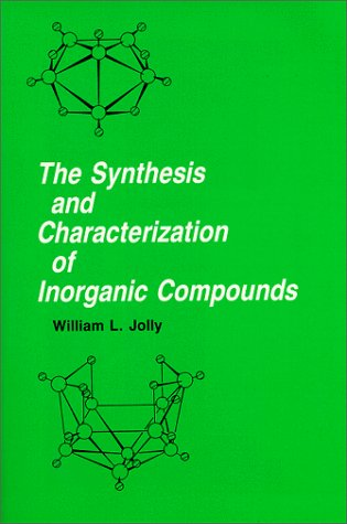 9780881335781: The Synthesis and Characterization of Inorganic Compounds