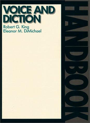 Voice and Diction Handbook: King, Robert G.