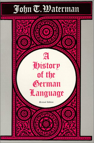A History of the German Language: John T. Waterman