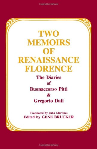 9780881336221: Two Memoirs of Renaissance Florence: The Diaries of Buonaccorso Pitti and Gregorio Dati