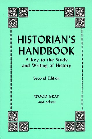 Historian's Handbook: A Key to the Study: Wood Gray