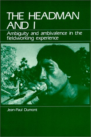 9780881336276: The Headman and I: Ambiguity and Ambivalence in the Fieldworking Experience