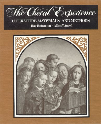 9780881336504: The Choral Experience: Literature, Materials, and Methods