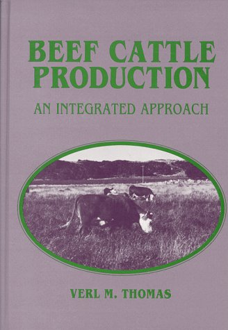 9780881336603: Beef Cattle Production: An Integrated Approach