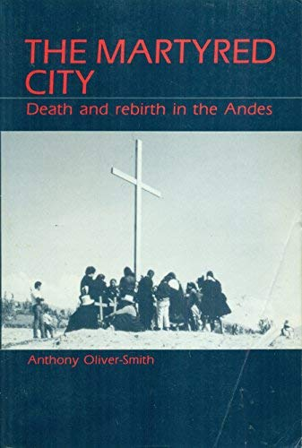 9780881336740: The Martyred City: Death and Rebirth in the Andes