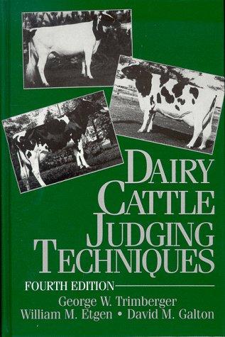 Dairy Cattle Judging Techniques: Trimberger, George W.; Etgen, William M.; Galton, David M.